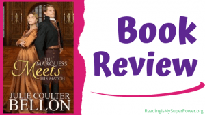 Book Review (and Giveaway!): The Marquess Meets His Match by Julie Coulter Bellon