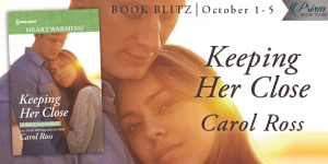 Book Blitz (and a Giveaway!): Keeping Her Close by Carol Ross
