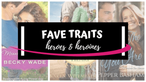 Top Ten Tuesday: My Fave Traits in Heroes & Heroines in Books