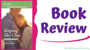 Book Review: Keeping Her Close by Carol Ross