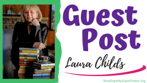 Guest Post (and a Giveaway!): Laura Childs & Mumbo Gumbo Murder