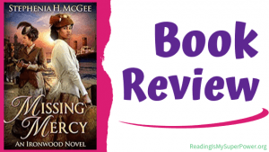Book Review (and a Giveaway!): Missing Mercy by Stephenia H. McGee