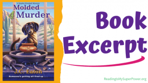 Book Excerpt (and a Giveaway!): Molded 4 Murder by J.C. Eaton