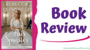Book Review (and a Giveaway!): My Fair Spinster by Rebecca Connolly