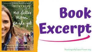 Book Excerpt (and a Giveaway!): No Better Mom For the Job by Becky Keife
