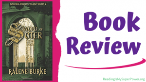 Book Review (and a Giveaway!): Sword of Soter by Ralene Burke