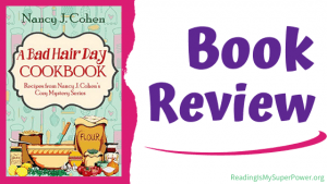 Book Review (and a Giveaway!): A Bad Hair Day Cookbook by Nancy J. Cohen