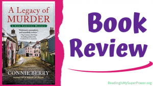 Book Review (and a Giveaway!): A Legacy of Murder by Connie Berry
