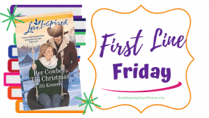 First Line Friday (and a Giveaway!): Her Cowboy Till Christmas