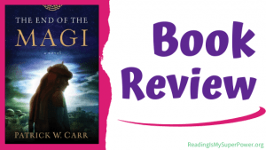 Book Review (and a Giveaway!): The End of the Magi by Patrick W. Carr