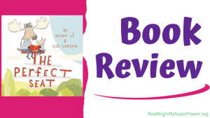 Book Review (and a Giveaway!): The Perfect Seat by Minh Lê & Gus Gordon