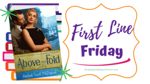 First Line Friday (week 172): Above the Fold