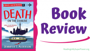 Book Review (and a Giveaway!): Death on the Danube by Jennifer S. Alderson