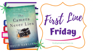 First Line Friday (week 173): The Camera Never Lies