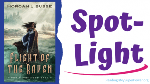 Book Spotlight (and a Giveaway!): Flight of the Raven by Morgan Busse