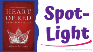 Book Spotlight (and a Giveaway!): Heart of Red, Blood of Blue by Rebecca Belliston