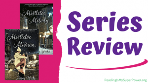 Book Review Double Feature (and a Giveaway!): Mistletoe Melody & Mistletoe Mission by Stacey Weeks