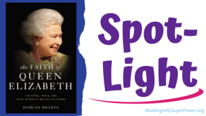 Book Spotlight (and a Giveaway!): The Faith of Queen Elizabeth by Dudley Delffs