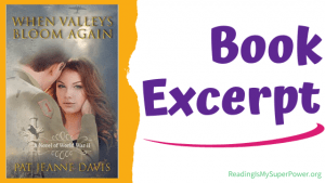 Book Excerpt (and a Giveaway!): When Valleys Bloom Again by Pat Jeanne Davis