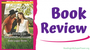 Book Review: A Cowboy in Shepherd's Crossing by Ruth Logan Herne