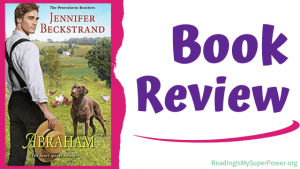 Book Review (and a Giveaway!): Abraham by Jennifer Beckstrand