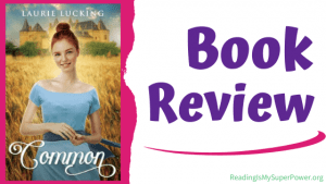 Book Review (and a Giveaway!): Common by Laurie Lucking
