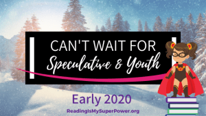 New Releases I'm Excited About: Early 2020 Speculative & Youth
