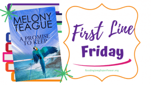 First Line Friday (week 176): A Promise to Keep