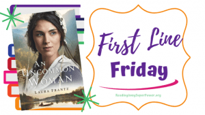 First Line Friday (week 177): An Uncommon Woman