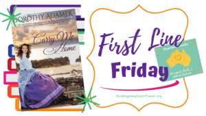 First Line Friday (week 178): Carry Me Home