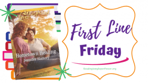 First Line Friday (week 179): Hometown Healing