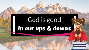 An Update on My Dad – God Is Good In Our Ups and Downs
