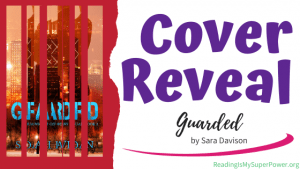 Cover Reveal (and a Giveaway!): Guarded by Sara Davison
