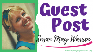Guest Post (and a Giveaway!): Susan May Warren & The Way of the Brave