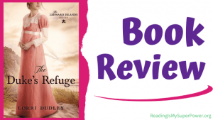 Book Review (and a Giveaway!): The Duke's Refuge by Lorri Dudley