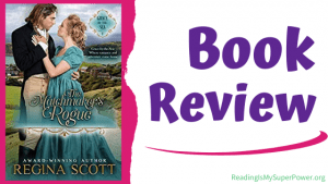 Book Review (and a Giveaway!): The Matchmaker's Rogue by Regina Scott