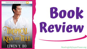 Book Review: Tropical Kiss and Tell by Liwen Y. Ho