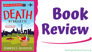 Book Review (and a Giveaway!): Death By Baguette by Jennifer S. Alderson