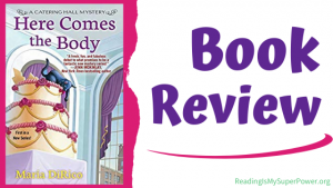 Book Review (and a Giveaway!): Here Comes the Body by Maria DiRico