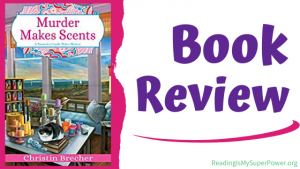 Book Review (and a Giveaway!): Murder Makes Scents by Christin Brecher