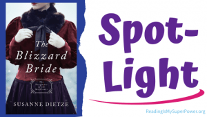 Book Spotlight (and a Giveaway!): The Blizzard Bride by Susanne Dietze