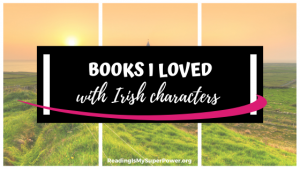 Top Ten Tuesday: Books I've Loved With Irish Characters
