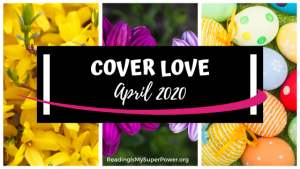 Cover Love: April 2020 Faves