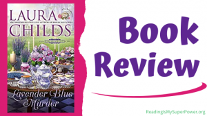 Book Review (and a Giveaway!): Lavender Blue Murder by Laura Childs