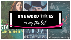 Top Ten Tuesday: Books With One Word Titles on my TBR Pile