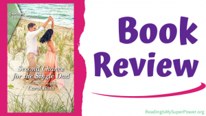 Book Review (and a Giveaway!): Second Chance for the Single Dad by Carol Ross