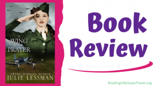 Book Review (and a Giveaway!): A Wing and a Prayer by Julie Lessman