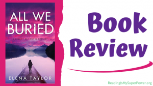 Book Review (and a Giveaway!): All We Buried by Elena Taylor