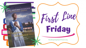 First Line Friday (week 188): Dangerous Amish Inheritance