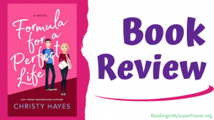 Book Review (and a Giveaway!): Formula For a Perfect Life by Christy Hayes